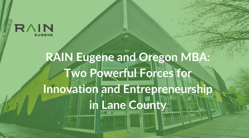 RAIN-Eugene-and-Oregon-MBA_-Two-Powerful-Forces-for-Innovation-and-Entrepreneurship-in-Lane-County-2